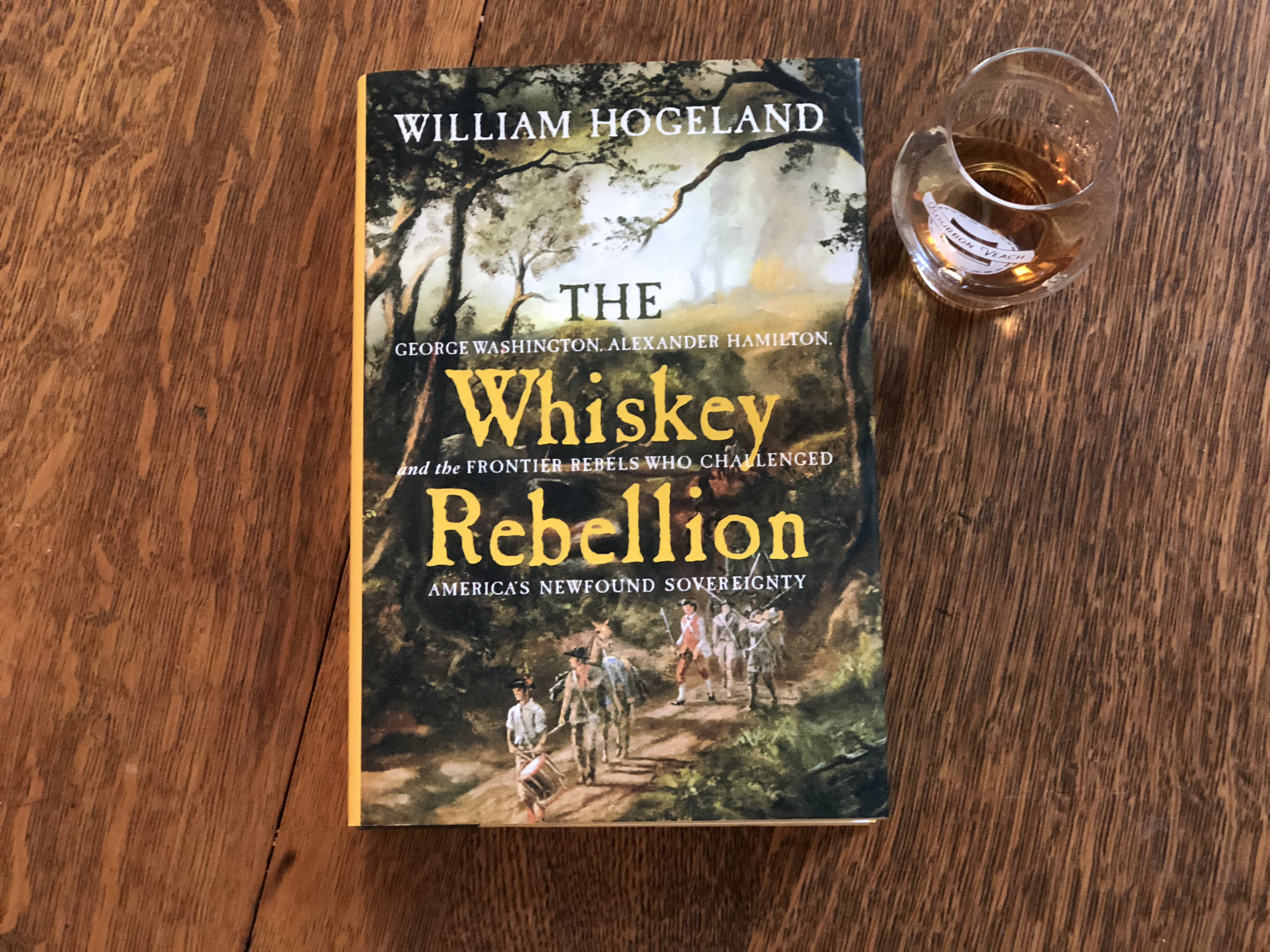 Alexander Hamilton The Whiskey Rebellion and the Frontier Rebels Who Challenged Americas Newfound Sovereignty George Washington