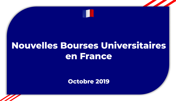 Bourses Universitaires en France Octobre 2019