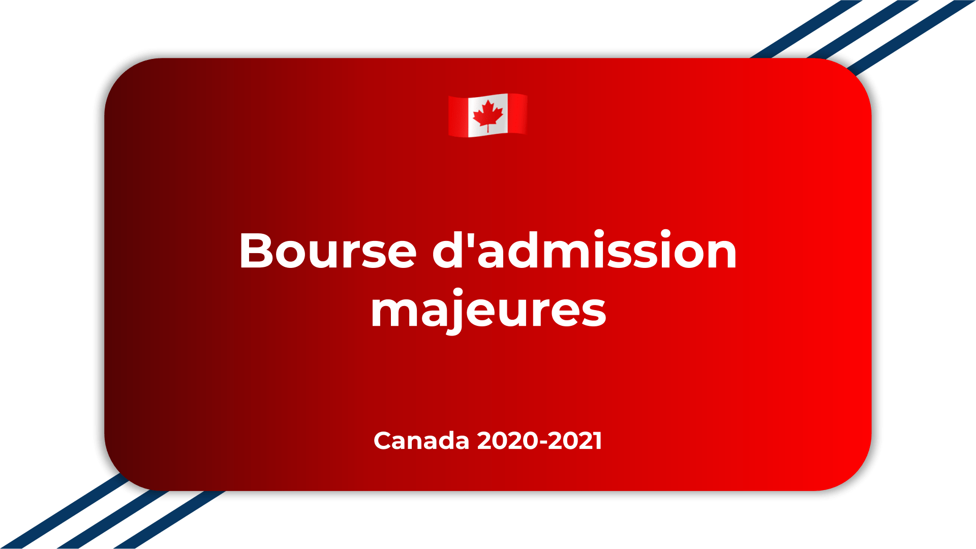 Bourse d'admission majeures Canada