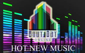 Hot New music bout dat online
