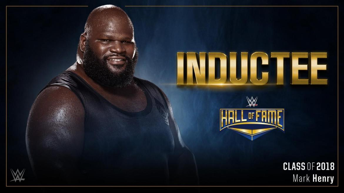 Mark Henry to be inducted to WWE Hall of Fame Class 2018