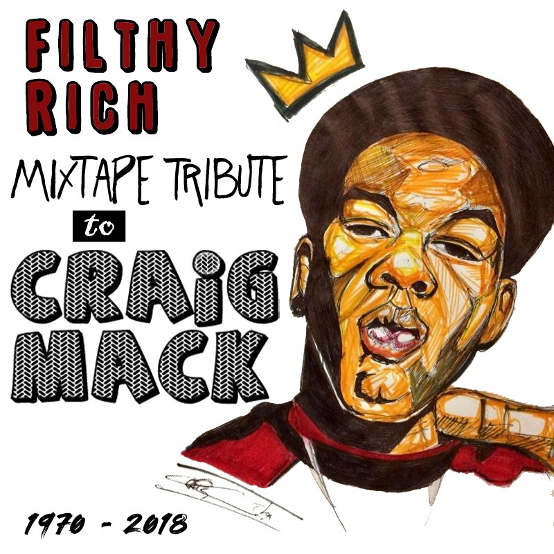 DJ Filthy Rich - Craig Mack: A Mixtape Tribute (Stream)