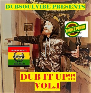 Dubsoulvibe Presents Dub It Up!!! Vol. 1 (Stream + Download)