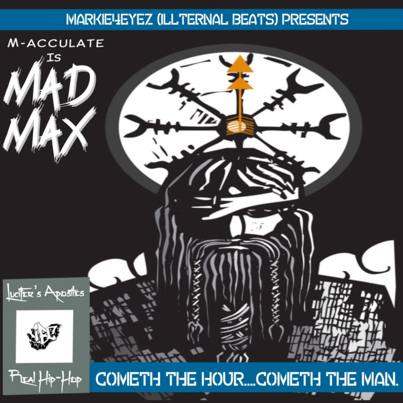 M-Acculate & Markie4eyez - Cometh The Hour, Cometh The Man (Stream + Purchase)