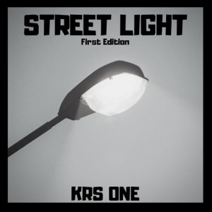 AUDIO DOPE: KRS-One – Street Light: First Edition (Stream + Purchase)