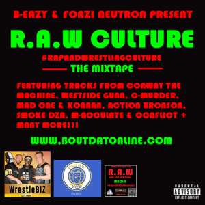 Audio Dope: B-Eazy & FONZi NeuTRON – 'R.A.W (Rap And Wrestling) Culture' (Mixtape Stream)