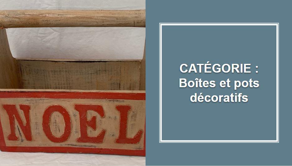 CATÉGORIE : Boîtes & pots décoratifs