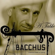 Nicolas Bacchus : A Table (Chansons bleues ou à poing)