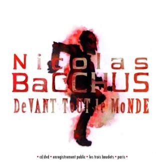 Nicolas Bacchus : CD/DVD en public du concert aux Trois Baudets (Souscription )