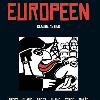Claude Astier : Le lexique de l'argot européen