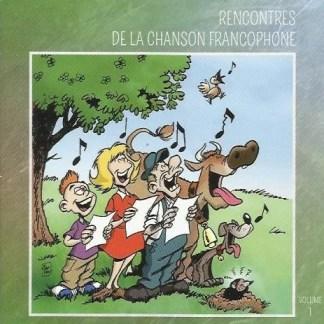 Rencontres de la Chanson Francophone - Volume 1