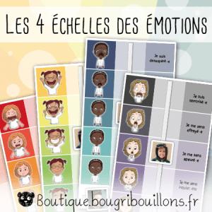 Les 4 échelles des émotions - Bougribouillons