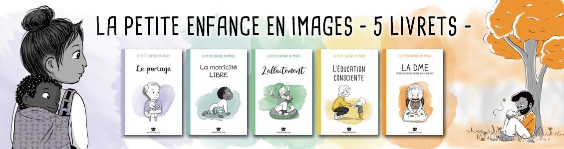La petite enfance en images - 5 livrets - Éditions Bougribouillons