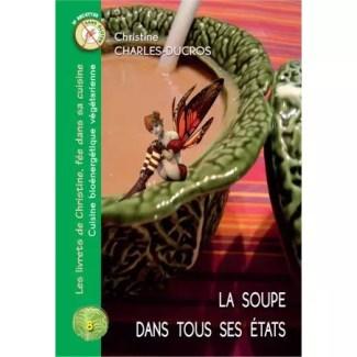 Livre 8 : La soupe dans tous ses états