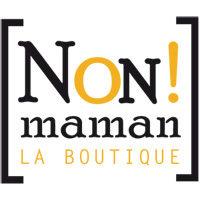 Boutique NON maman !