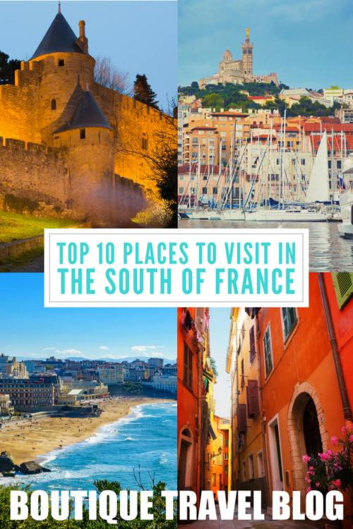 Top 10 places to visit in the south of France from Biarritz in the west to Nice in the east.