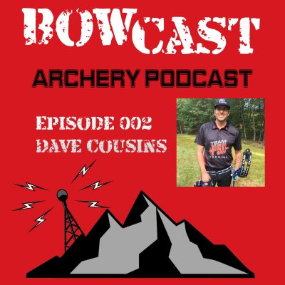 Bowcast Archery Podcast 002 - Dave Cousins - Backyard Tips for Staying Sharp