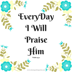 Everyday I will Praise Him Free Download