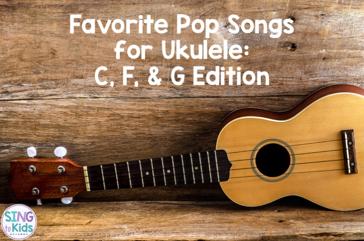 Favorite Pop Songs For Ukulele C F G Edition Sing To Kids