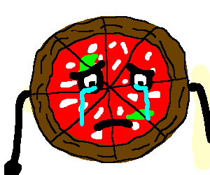 Crying Pizza