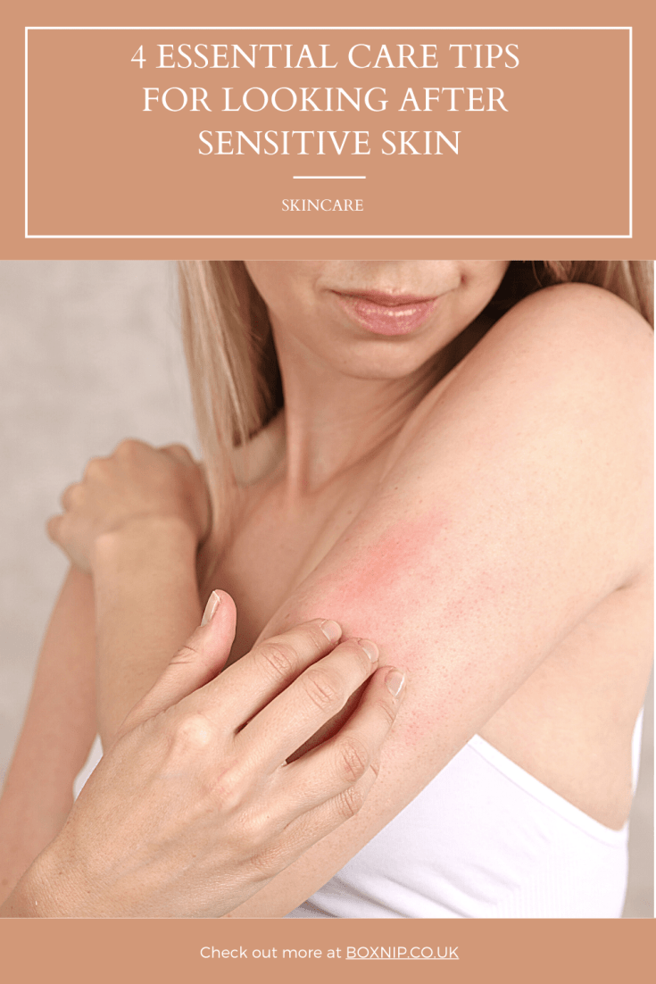 4 Essential Care Tips For Looking After Sensitive Skin