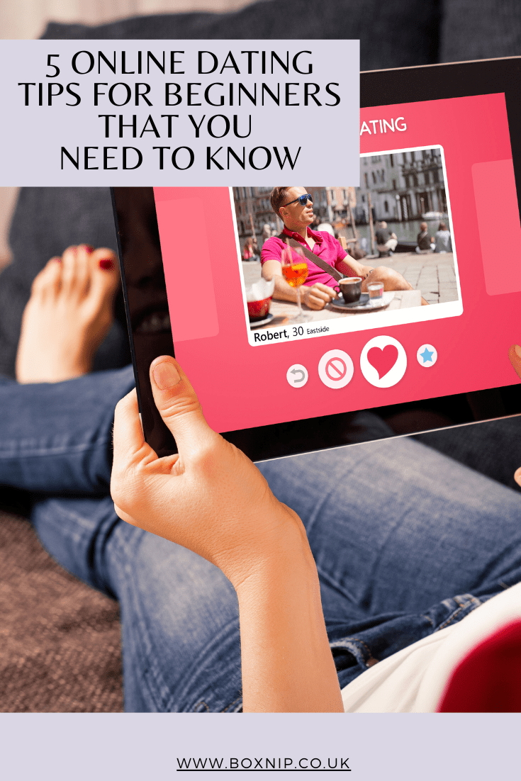 5 Online Dating Tips For Beginners That You Need To Know