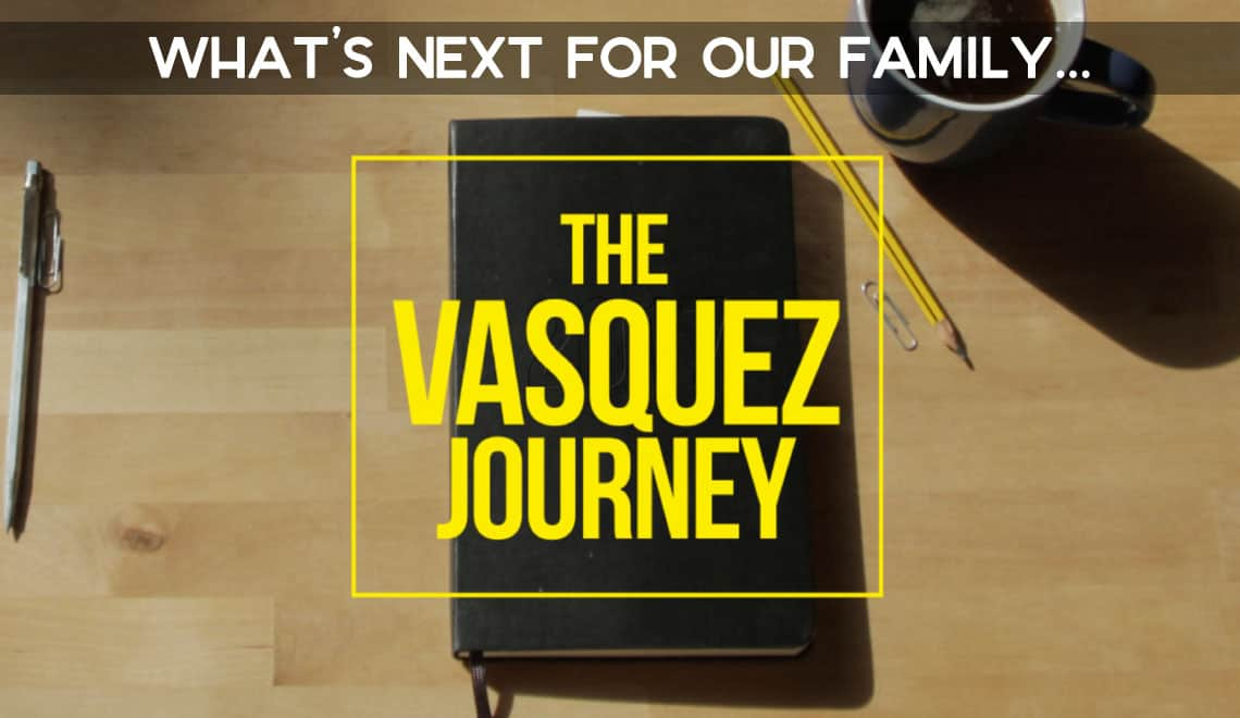 The Vasquez Journey: Next Step