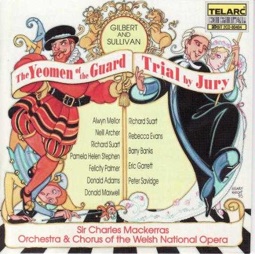 Gilbert & Sullivan - Yeoman of the Guard, Trial By Jury (FLAC)