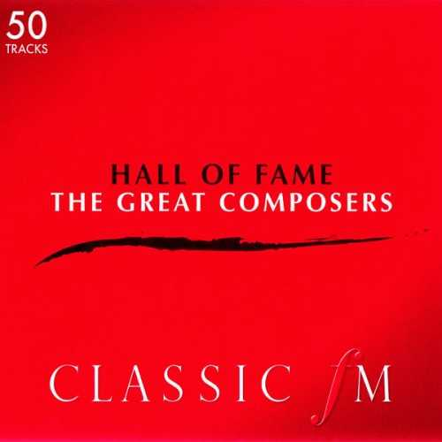 Classic FM: Hall of Fame - The Great Composers (4 CD, FLAC)