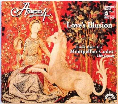 Anonymous 4: Love's Illusion - Music From The Montpellier Codex 13th Century (FLAC)