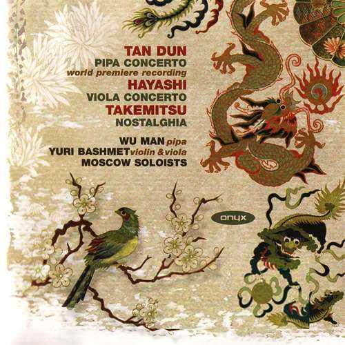 Bashmet, Man: Tan Dun - Pipa Concerto, Hayashi - Viola Concerto, Takemitsu - Nostalghia (FLAC)