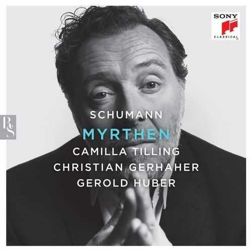 Camilla Tilling, Christian Gerhaher, Gerold Huber: Schumann - Myrthen (24/96 FLAC)