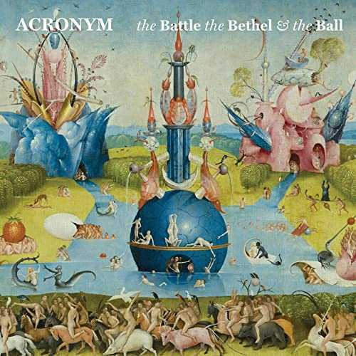 Acronym - The Battle, the Bethel and the Ball (24/96 FLAC)