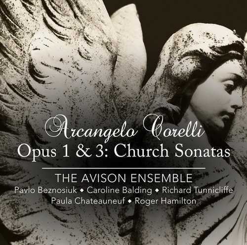 The Avison Ensemble: Corelli - Opus 1 & 3: Church Sonatas (24/96 FLAC)