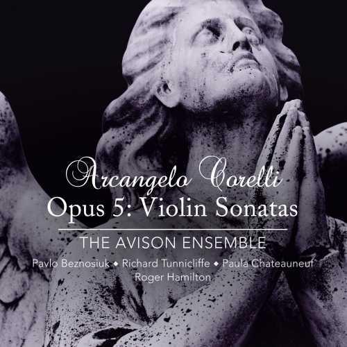 The Avison Ensemble: Corelli - Opus 5: Violin Sonatas (24/192 FLAC)