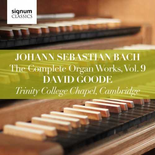 Goode: Bach - The Complete Organ Works vol.9 (24/96 FLAC)
