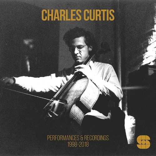 Charles Curtis - Performances & Recordings 1998-2018 (16/48 FLAC)