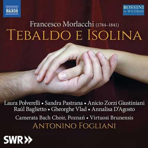 Antonino Fogliani: Francesco Morlacchi - Tebaldo e Isolina (24/48 FLAC)