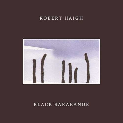Robert Haigh - Black Sarabande (24/44 FLAC)