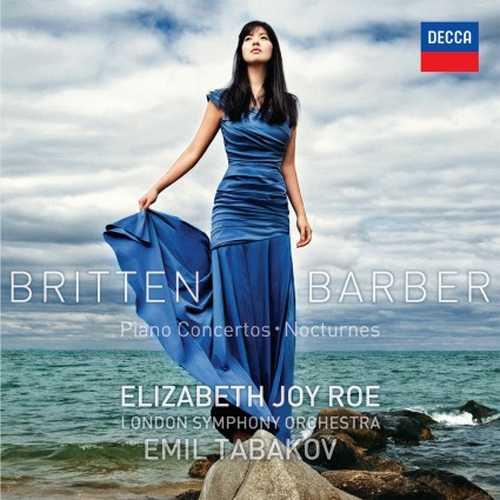 Elizabeth Joy Roe: Britten & Barber - Piano Concertos, Nocturnes (24/96 FLAC)