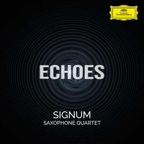 Signum Saxophone Quartet - Echoes (24/96 FLAC)