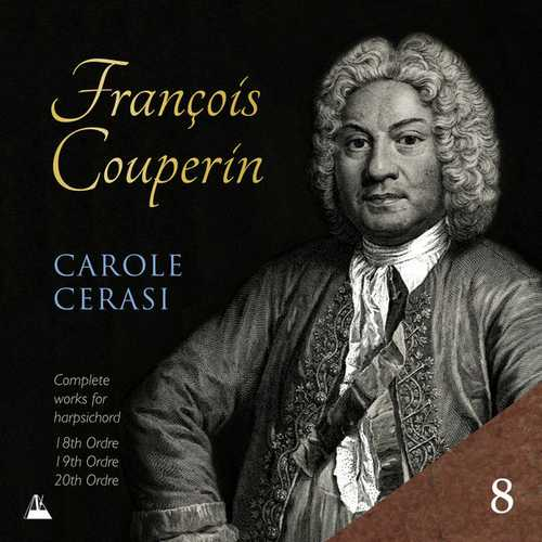 Carole Cerasi: Couperin - Complete Works for Harpsichord vol.8 (24/96 FLAC)