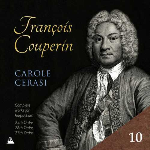 Carole Cerasi: Couperin - Complete Works for Harpsichord vol.10 (24/96 FLAC)