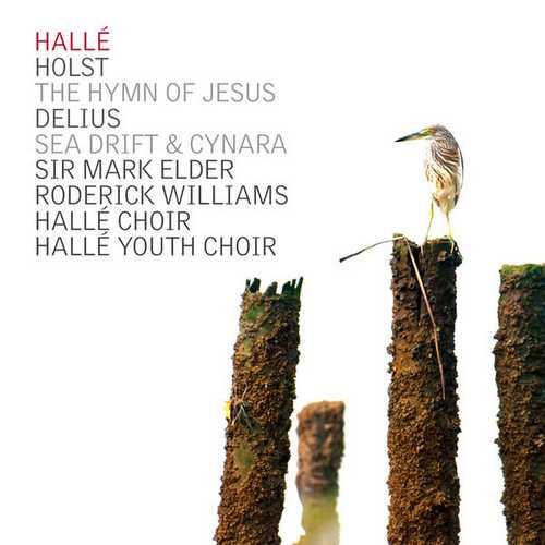 Elder, Hallé: Holst - The Hymn of Jesus, Delius - Sea Drift, Cynara (24/44 FLAC)