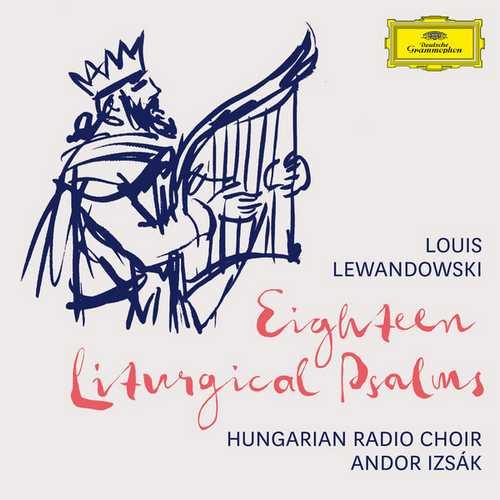 Izsák: Lewandowski - 18 Liturgical Psalms (24/96 FLAC)