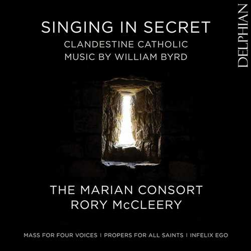 The Marian Consort: Singing in Secret - Clandestine Catholic Music by William Byrd (24/44 FLAC)