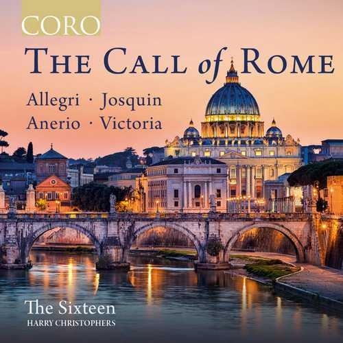 The Sixteen: The Call of Rome. Allegri, Anerio, Despres, Victoria (24/96 FLAC)