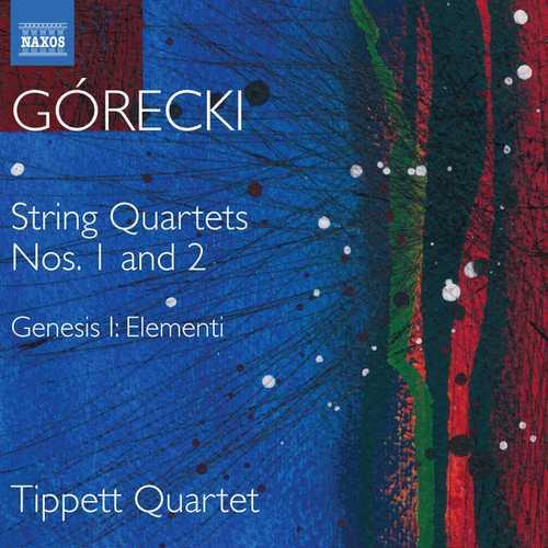 Tippett Quartet: Gorecki - String Quartets no.1 and 2 (24/96 FLAC)