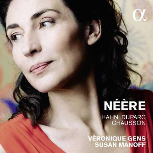 Véronique Gens, Susan Manoff: Néère - Hahn, Duparc, Chausson (24/96 FLAC)