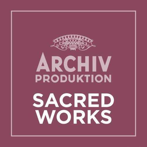Archiv Produktion - Sacred Works (FLAC)